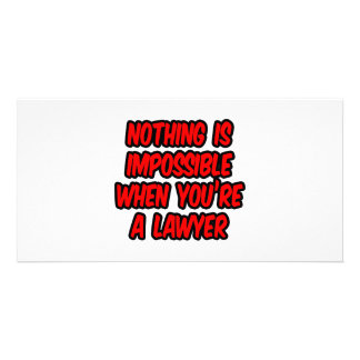 Nothing Is Impossible...Lawyer Customized Photo Card