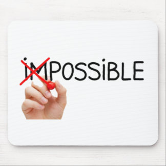 Nothing is Impossible Mouse Pad