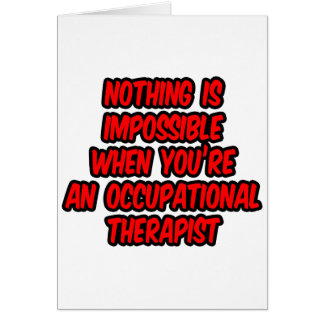 Nothing Is Impossible...Occupational Therapist Card
