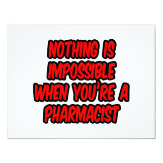 """Nothing Is Impossible...Pharmacist 4.25"""" X 5.5"""" Invitation Card"""