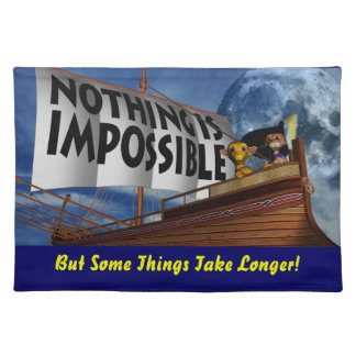 Nothing is Impossible Place Mats