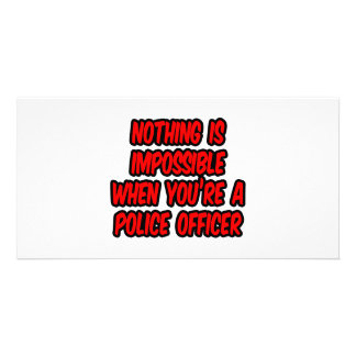 Nothing Is Impossible...Police Officer Custom Photo Card