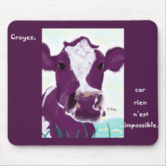 Nothing is Impossible (Rien n'est impossible) Mouse Pad