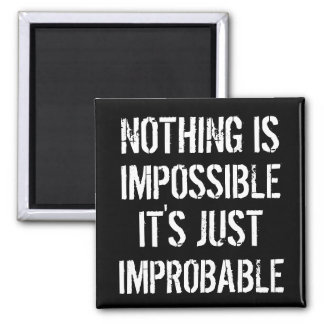 Nothing is Impossible Square Magnet