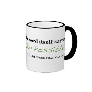 Nothing is Impossible: STRONGER THAN CANCER coffee Mugs