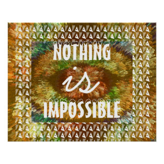 Nothing is IMPOSSIBLE  - Substitute your own Text Posters