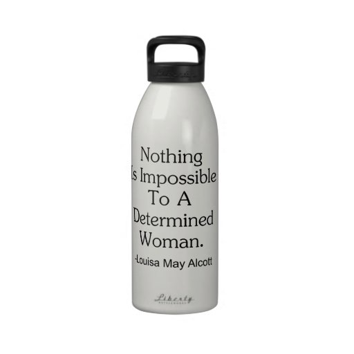 Nothing Is Impossible to a Determined Woman Water Bottles