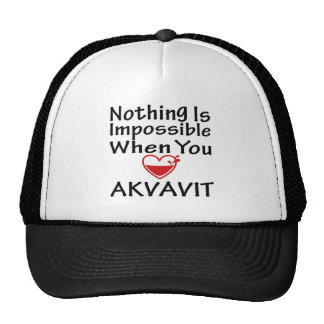 Nothing Is Impossible When You Love Akvavit Trucker Hat