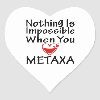 Nothing Is Impossible When You Love Metaxa Heart Sticker