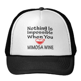 Nothing Is Impossible When You Love Mimosa Wine Hat