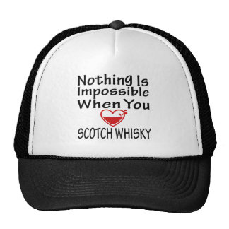 Nothing Is Impossible When You Love Scotch Whisky Trucker Hat
