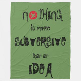 NOTHING IS MORE SUBVERSIVE THAN AN IDEA fleece