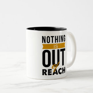 Nothing is out of reach mug