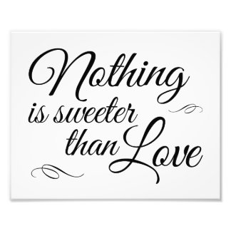 Nothing Is Sweeter Than Love Wedding Sign