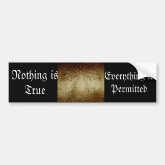 Nothing is True, Everything is Permitted Bumper Sticker