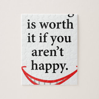 nothing is worth it if you aren't happy jigsaw puzzle
