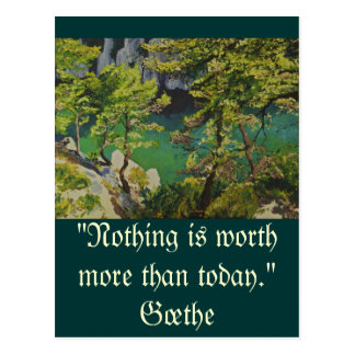 Nothing is worth more than today postcard