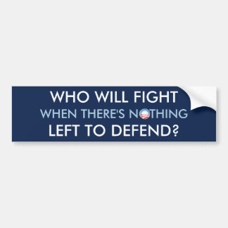 Nothing Left to Defend Bumper Sticker
