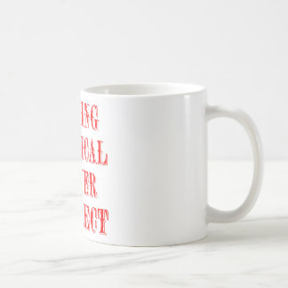 Nothing Political Is Ever Correct Coffee Mugs