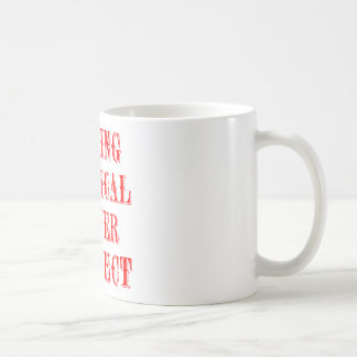 Nothing Political Is Ever Correct Coffee Mug