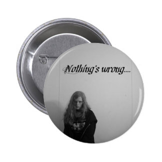 Nothing;s wrong... pins