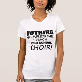 Nothing Scares Me High School Choir copy T-Shirt
