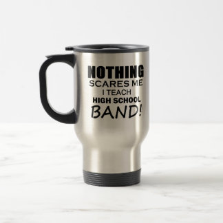 Nothing Scares Me Middle School Orchestra Travel Mug