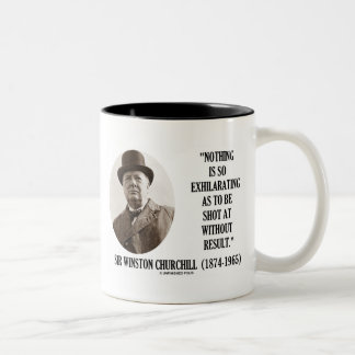 Nothing So Exhilarating As To Be Shot At Churchill Two-Tone Coffee Mug