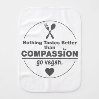 Nothing Tastes Better Than Compassion Go Vegan Baby Burp Cloths