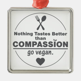 Nothing Tastes Better Than Compassion Go Vegan Ornaments