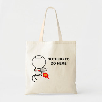 Nothing To Do Here - Tote Bag