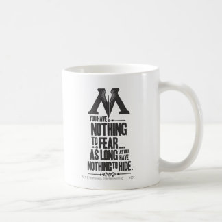 Nothing to Fear - Nothing to Hide Coffee Mug