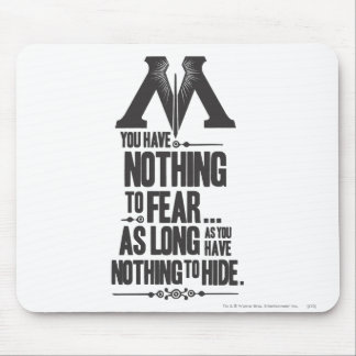 Nothing to Fear - Nothing to Hide Mouse Pad