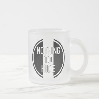 Nothing to Hide Frosted Glass Mug. Frosted Glass Coffee Mug