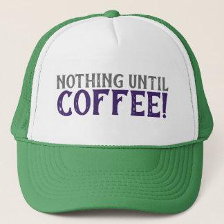 Nothing Until Coffee Trucker Hat