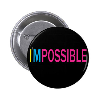 Nothing's Impossible 6 Cm Round Badge