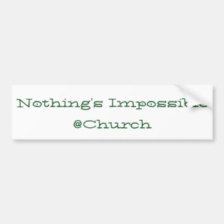 Nothing's Impossible @Church sticker