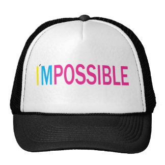 Nothing's Impossible Trucker Hat