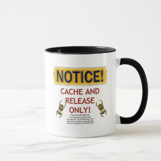 NOTICE CACHE AND RELEASE ONLY! GEOCACHING MUG