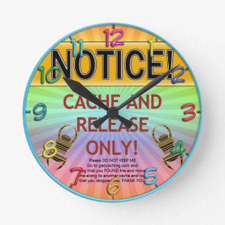 NOTICE CACHE AND RELEASE ONLY! GEOCACHING ROUND CLOCK