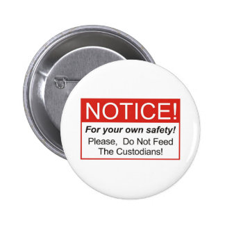 Notice / Custodian 6 Cm Round Badge