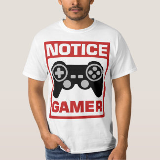 Notice Gamer Signboard T-Shirt