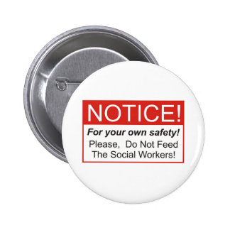 Notice / Social Worker 6 Cm Round Badge