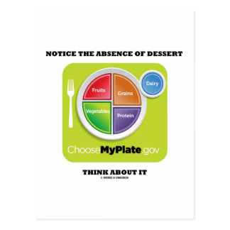 Notice The Absence Of Dessert Think About It Postcard