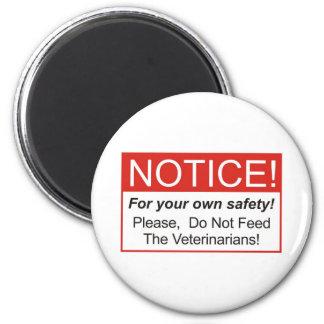 Notice / Veterinarian 6 Cm Round Magnet