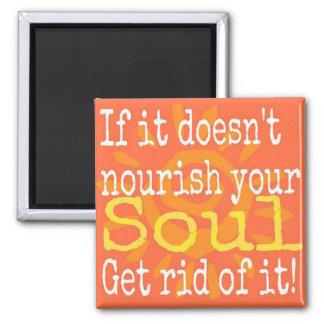 Nourish Your Soul Square Magnet