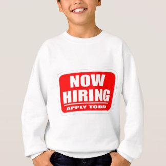 Now Hiring Sweatshirt
