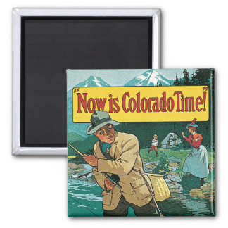 Now is Colorado Time Square Magnet