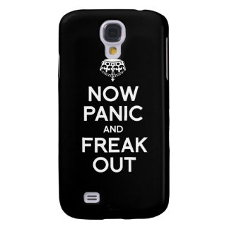 NOW PANIC AND FREAK OUT GALAXY S4 CASES