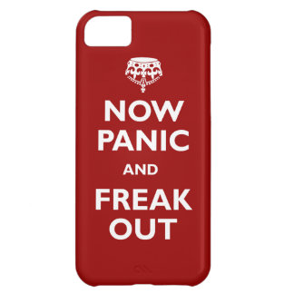 Now Panic And Freak Out iPhone 5C Case